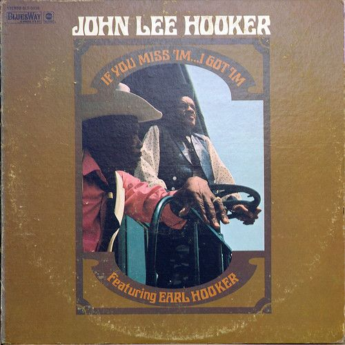 White Hot Stamper - John Lee Hooker - If You Miss 'Im ... I Got 'Im