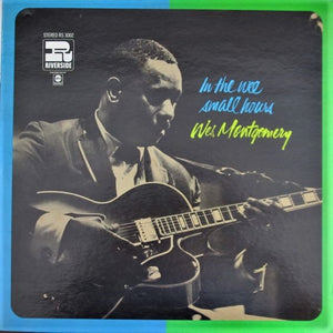 Montgomery, Wes - In The Wee Small Hours (aka Fusion! Wes Montgomery with Strings) - White Hot Stamper