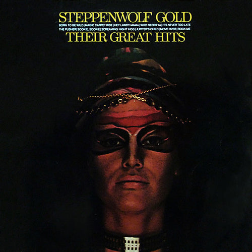 Steppenwolf - Gold: Their Great Hits - White Hot Stamper