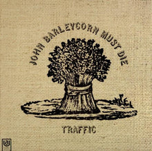 Load image into Gallery viewer, Traffic - John Barleycorn Must Die - Super Hot Stamper (With Issues)