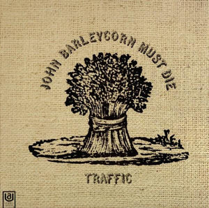 Traffic - John Barleycorn Must Die - Super Hot Stamper (With Issues)
