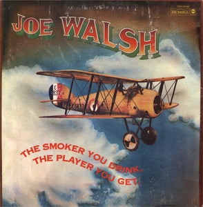 Walsh, Joe - The Smoker You Drink, The Player You Get - Super Hot Stamper