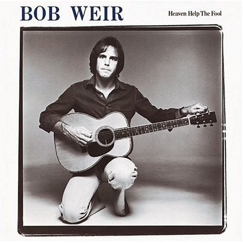 Weir, Bob - Heaven Help The Fool - Super Hot Stamper (With Issues)
