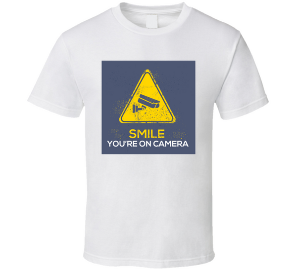 Smile You're On Camera T Shirt