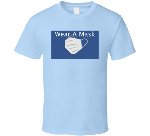 Wear A Mask T Shirt
