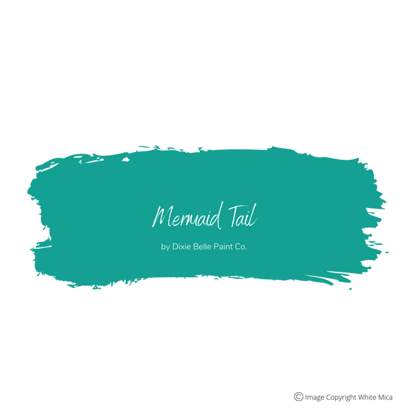 MERMAID TAIL - Dixie Belle Chalk Mineral Paint