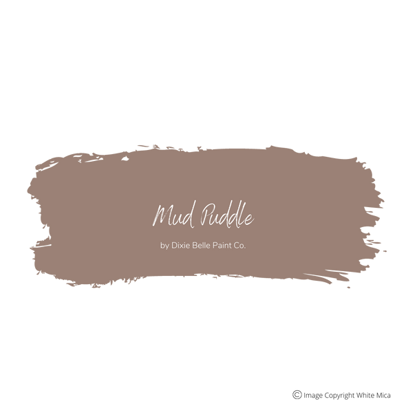 MUD PUDDLE - Dixie Belle Chalk Mineral Paint