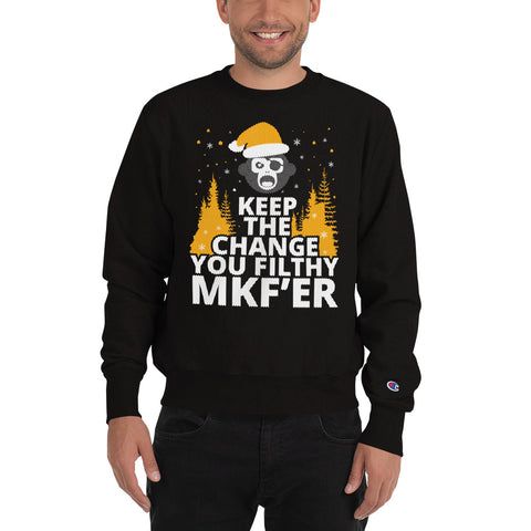 Keep the Change you Filthy MKF'er V2 Ugly Christmas Champion Sweatshirt