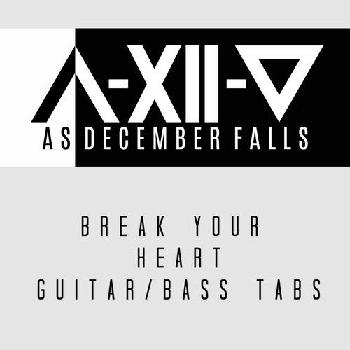 Break Your Heart - Guitar, Bass and Drum Tabs and Instrumental Track