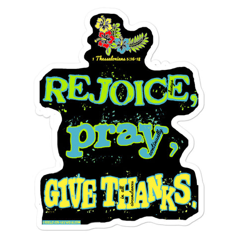 "1 Thessalonians 5;16-18 ""REJOICE, PRAY, GIVE THANKS"" bubble-free stickers - One-hundred Eleven Artwear"