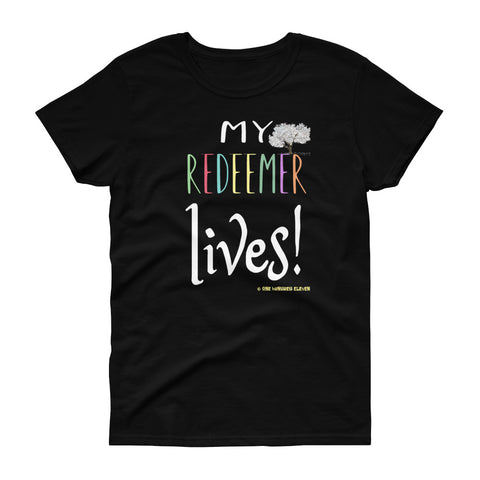 "Ladies' ""My REDEEMER Lives!"" tee with front and back designs (Loose crew neck version) - One-hundred Eleven Artwear"