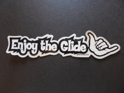 Hang Loose Shaka - Enjoy The Glide Surfing Decal