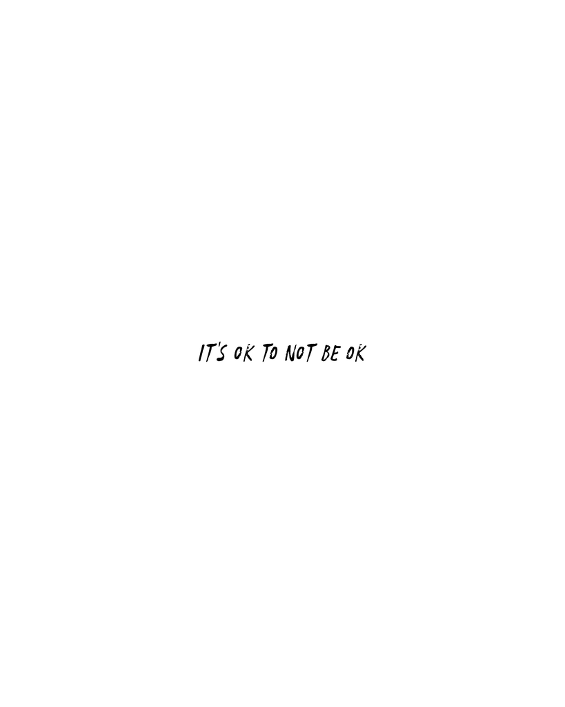 It's Ok To Not Be Ok (A story of perseverance)