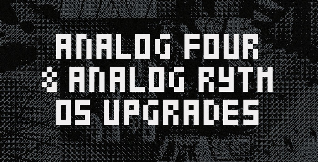 OS Upgrades: Analog Four 1.50 & Analog Rytm 1.60