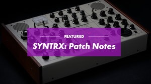 SYNTRX Patch Notes