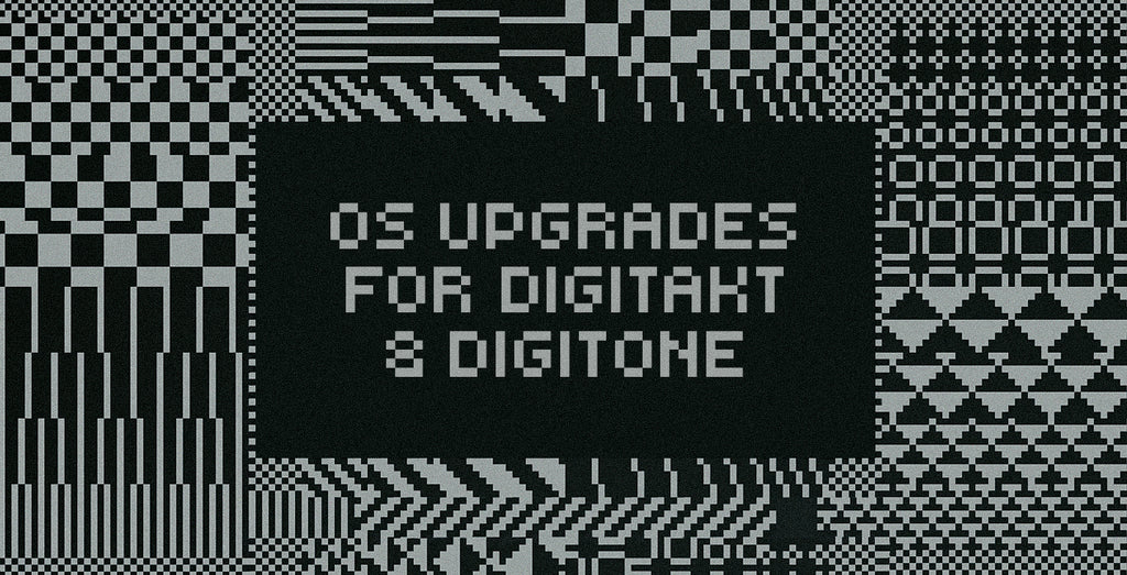 OS Upgrades: Digitakt 1.20 & Digitone 1.30