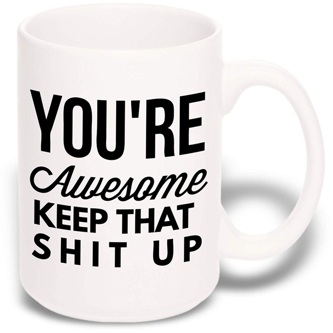Large Funny Coffee Mug: You're Awesome