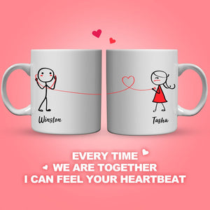 Couple Mug For Every Time We Are Together I Can Feel Your Heartbeat  (Print Both Sides)