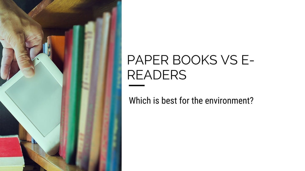 Paper Books Vs E-readers: Which is best for the environment?