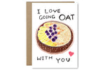 I Love Going Oat With You