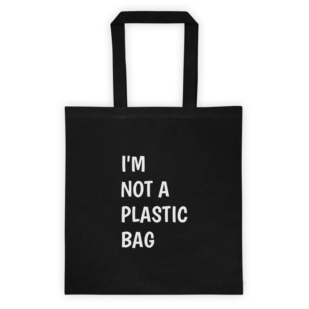 I'm Not A Plastic Tote Bag