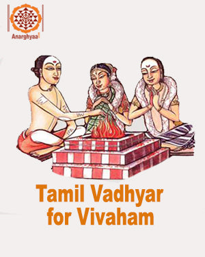Book Tamil Vadhyar to perform Vivaham /Kalyanam / Wedding ceremony at Anarghyaa.com