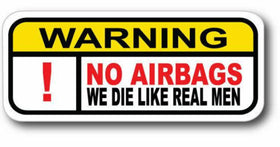 2 x No airbags, we die like real men, Funny Car Sticker warning sticker