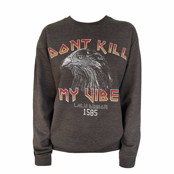 Sweater 'DON`T KILL MY VIBE'