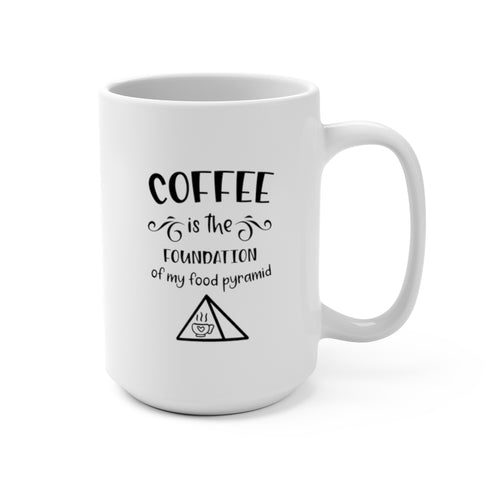 Foundation Of My Food Pyramid | White Ceramic Mug