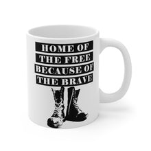 Load image into Gallery viewer, 'Home Of The Free Because Of The Brave' 11oz Mug