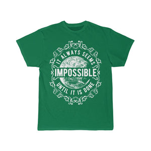 It Always Seems Impossible Until It Is Done | Short Sleeve Tee
