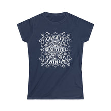 Load image into Gallery viewer, Create Beautiful Things | Women's Softstyle Tee