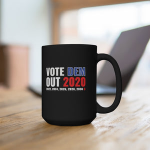 Vote Dem Out Forever | Mug 15oz