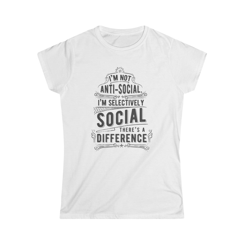 I'm Selectively Social | Women's Softstyle Tee