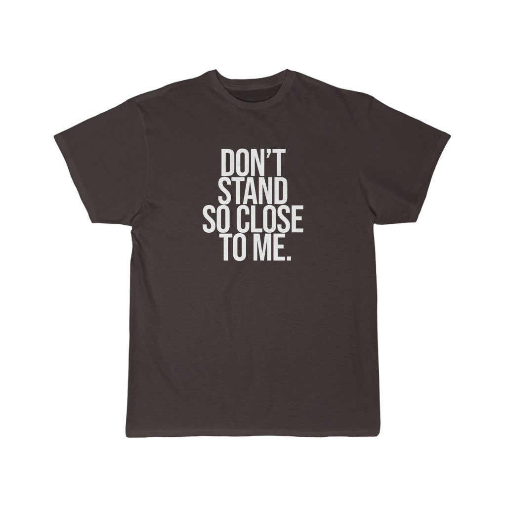 Don't Stand So Close To Me | Short Sleeve Tee