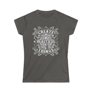 Create Beautiful Things | Women's Softstyle Tee