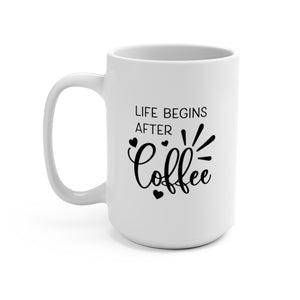 Life Begins After Coffee | White Ceramic Mug