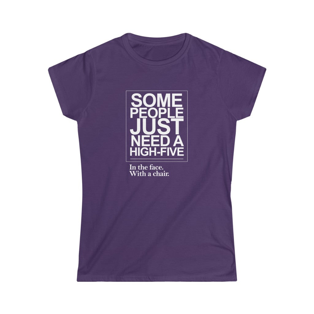Some People Just Need A High Five | Women's Softstyle Tee