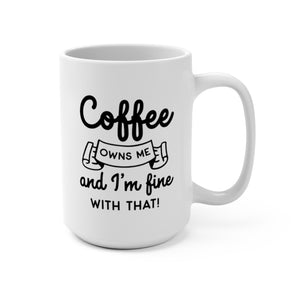Coffee Owns Me | White Ceramic Mug