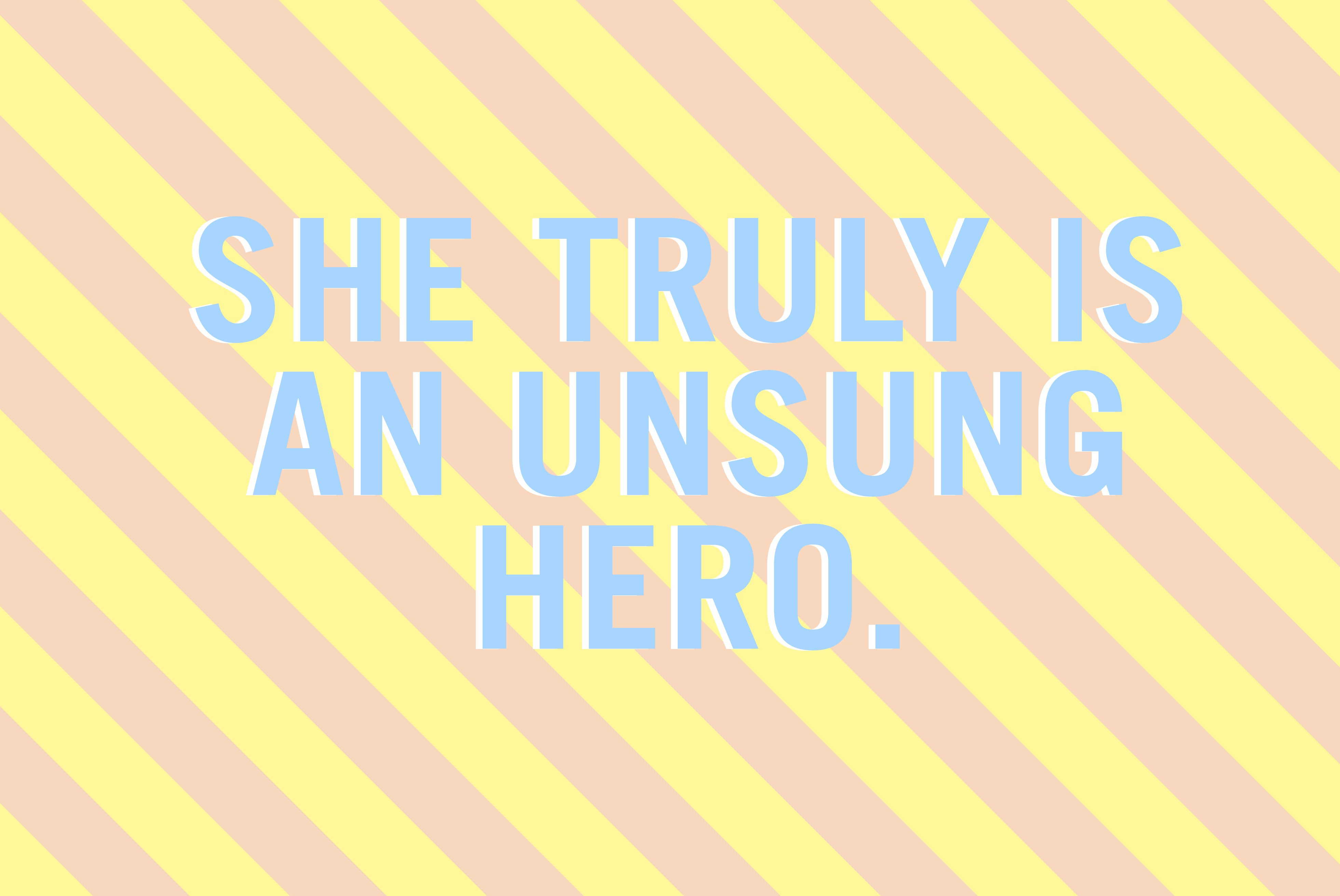 Moederdag: She truly is an unsung hero