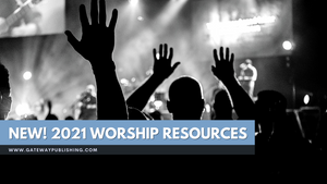 NEW! 2021 Worship Resources