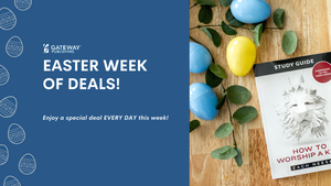 Easter Week of Deals | Gateway Publishing