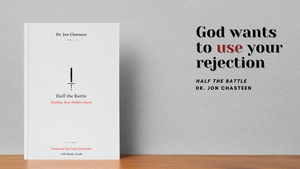 God Wants to Use Your Rejection | Half the Battle