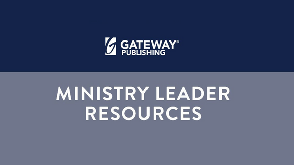 Ministry Leader Resources | Gateway Publishing