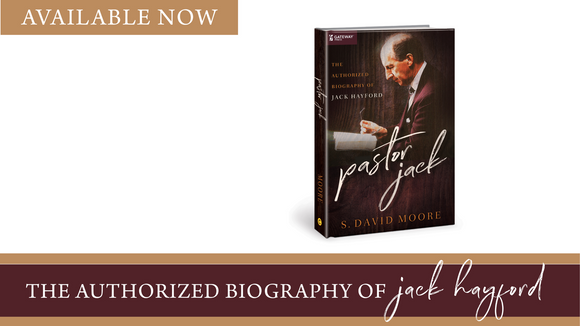 NEW! Pastor Jack: The Authorized Biography of Jack Hayford