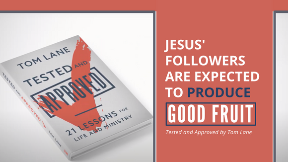 Jesus' Followers Are Expected to Produce Good Fruit | Tested and Approved
