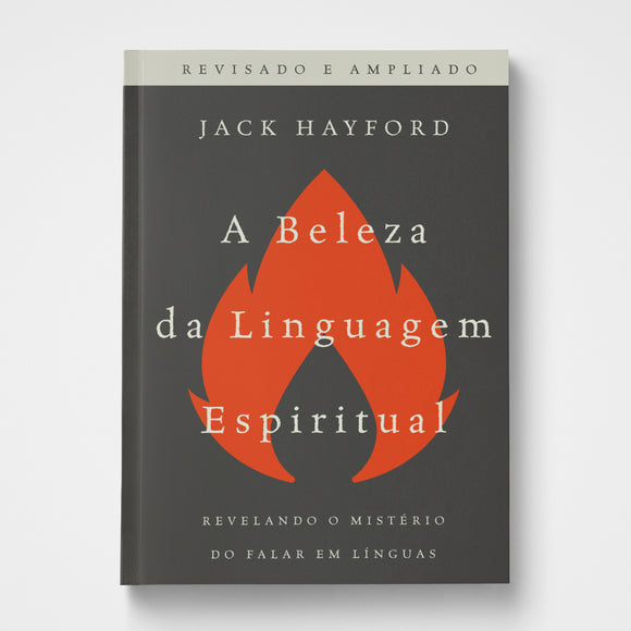 The Beauty of Spiritual Language Portuguese | Jack Hayford