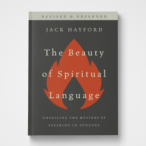 The Beauty of Spiritual Language | Jack Hayford | Gateway Publishing