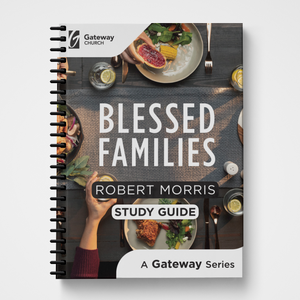 Blessed Families Study Guide by Robert Morris