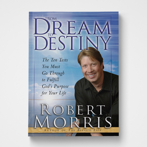 From Dream to Destiny Robert Morris